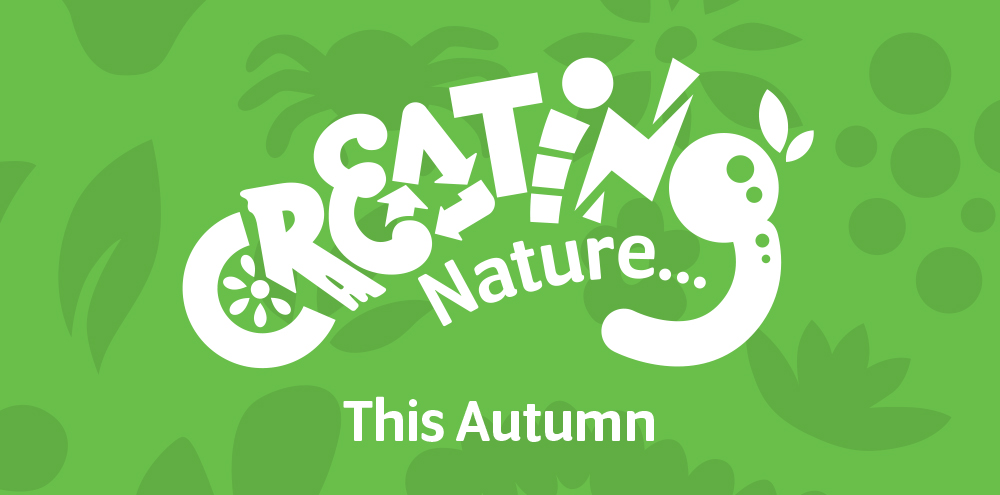 Creating Nature This Autumn